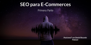 SEO para ecommerces 1 parte-podcast