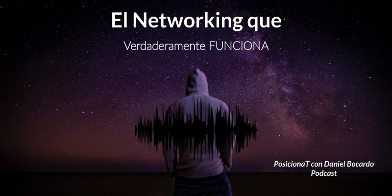 el networking que verdaderamente funciona-podcast
