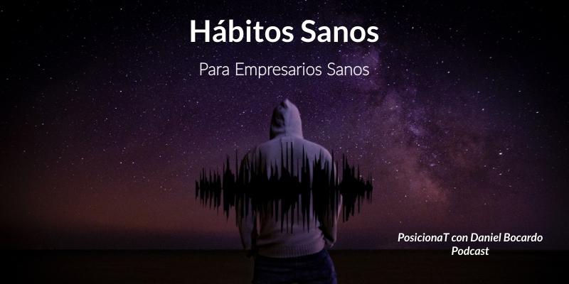 habitos sanos para empresarios sanos-podcast