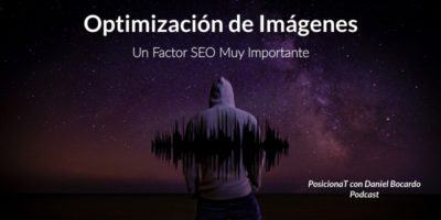 optimizacion de imagenes un factor seo muy importante-podcast