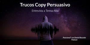 trucos copy persuasivo entrevista teresa alba-podcast